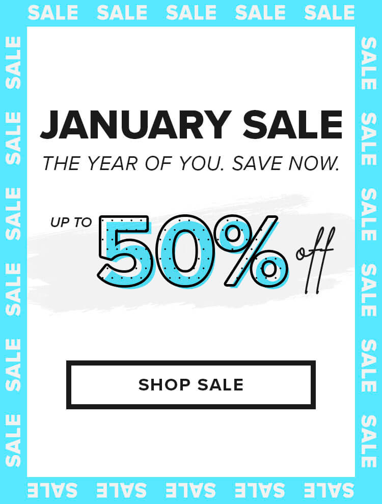 January Sale: Up to 50% Off - Shop Now
