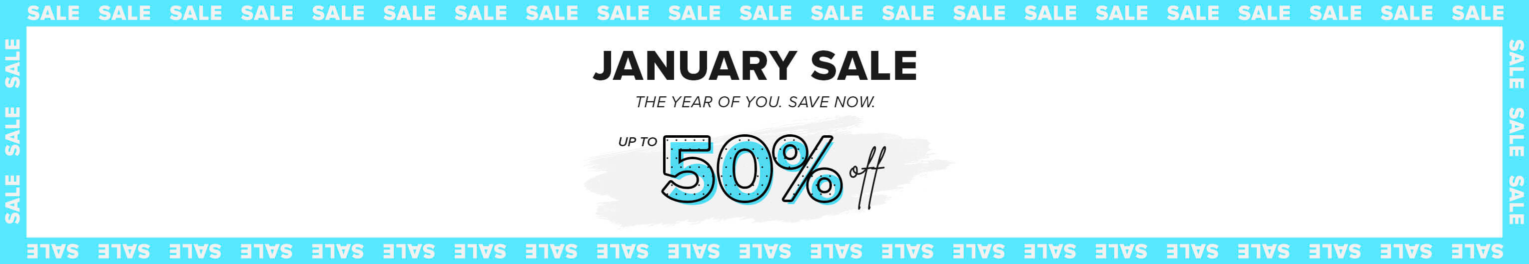 January Sale: Up to 50% Off